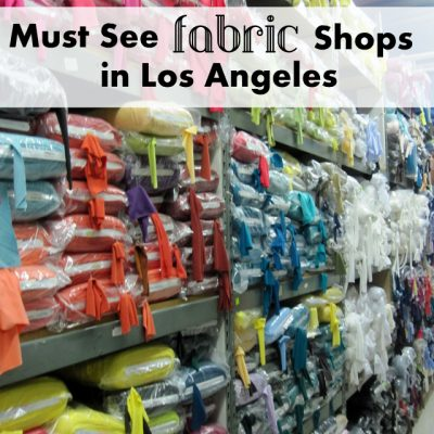 Favorite Spots for Fabric Shopping in LA