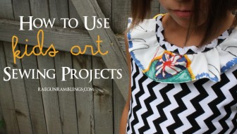 Tips on incorporating kids art into your sewing (this would be so cute for grandparent and teacher gifts) - Rae Gun Ramblings