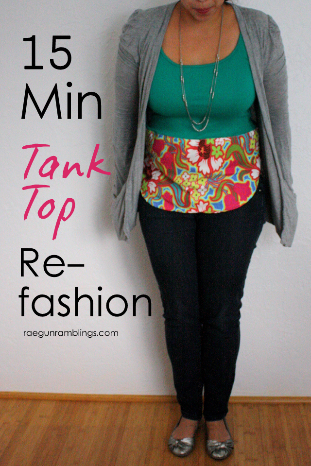 Tank Top Refashion. Make any shirt pop in with just 1/4 a yard of fabric and 15 minutes - Rae Gun Ramblings