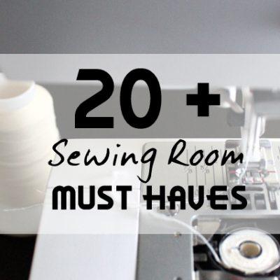 20+ Sewing Room Necessities