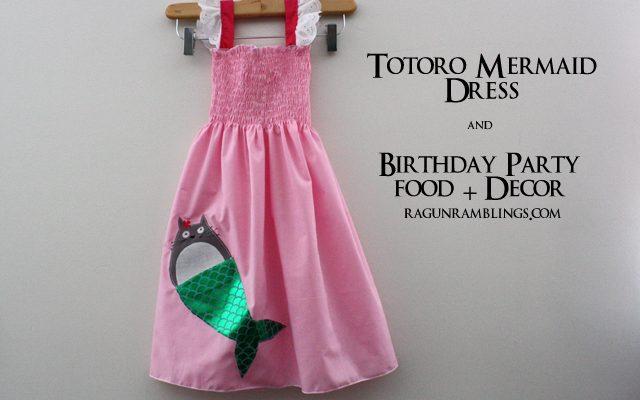 Totoro mermaid dress and birthday party - Rae Gun Ramblings