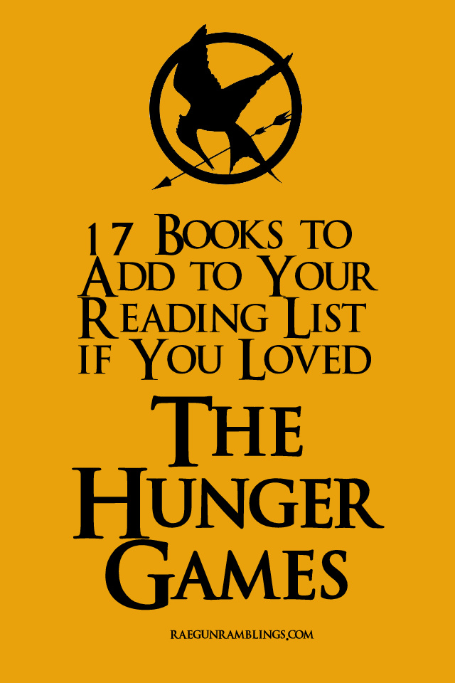 17 Books To Read If You Liked The Hunger Games Rae Gun Ramblings