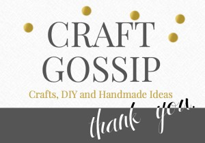 craft gossip thank you