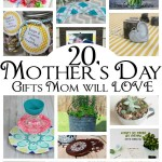 20 awesome Mother's Day DIYs Crafts and Gift Ideas