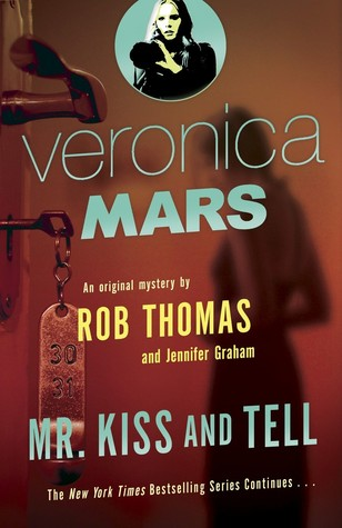 mr kiss and tell veronica mars book