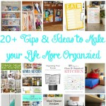 20+ Ideas and Tips to Make your Life More Organized