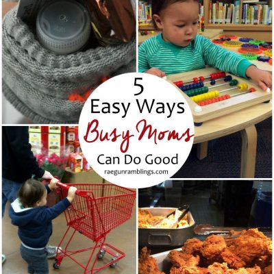 5 Ways BUSY Moms Can Create the Good