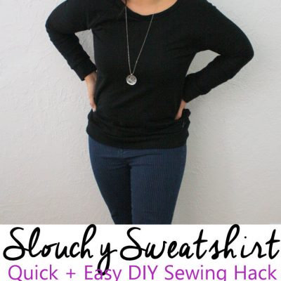 DIY Slouchy Sweatshirt Hack + Sew Our Stash
