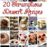 20 scrumptious dessert recipes