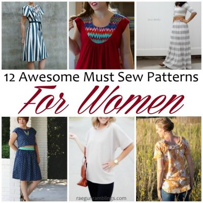 Awesome Must Sew Patterns for Women and Sew Our Stash