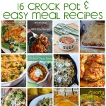 16 Crock Pot and Easy Meal Recipes great for weeknight family dinners