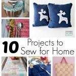 10 must make DIY home decor projects. Great easy things to sew for home.