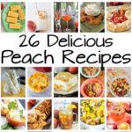 26 Delicious Peach Recipes