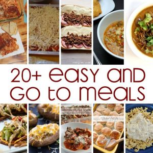 20+ Easy Go To Meals perfect for meal planning