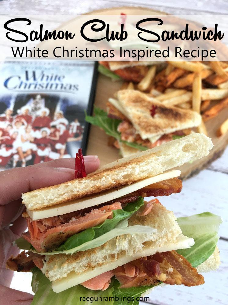 White Christmas Salmon Club Sandwich Recipe Rae Gun Ramblings