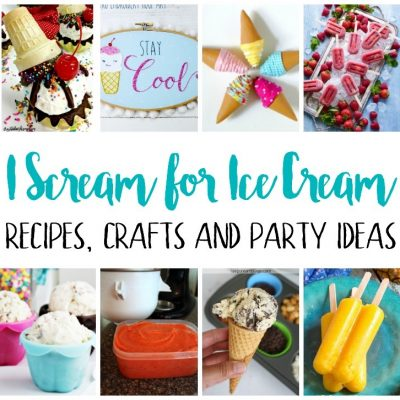 I Scream for Ice Cream Recipes Crafts and Block Party