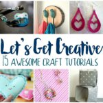 15 must make diy craft projects and tutorials