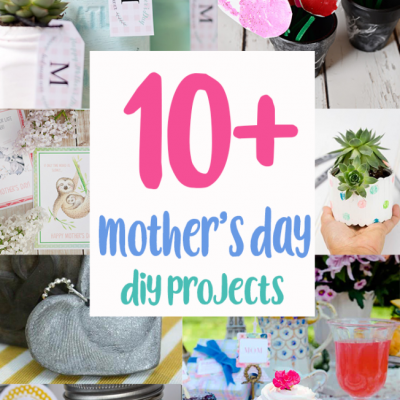 10+ Mother's Day Projects and Block Party