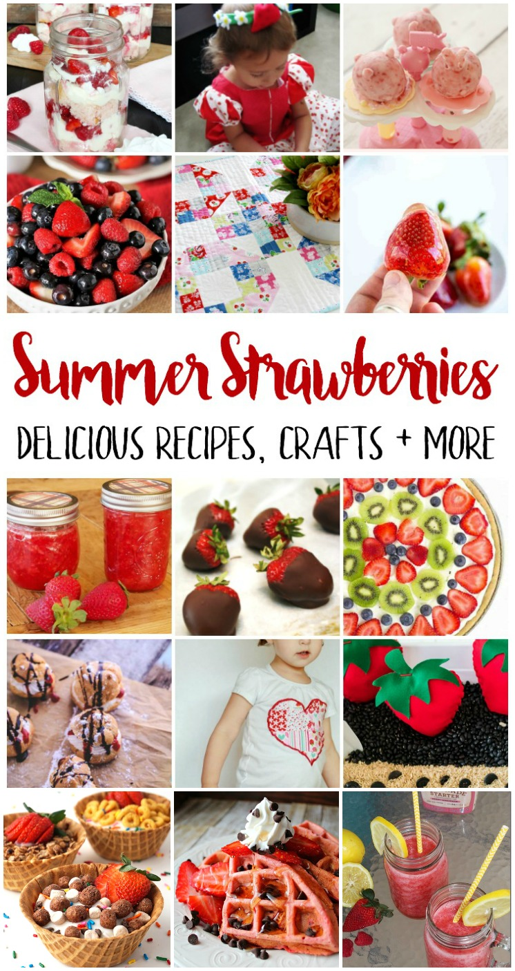 Summer Strawberry recipes crafts and more creative ides