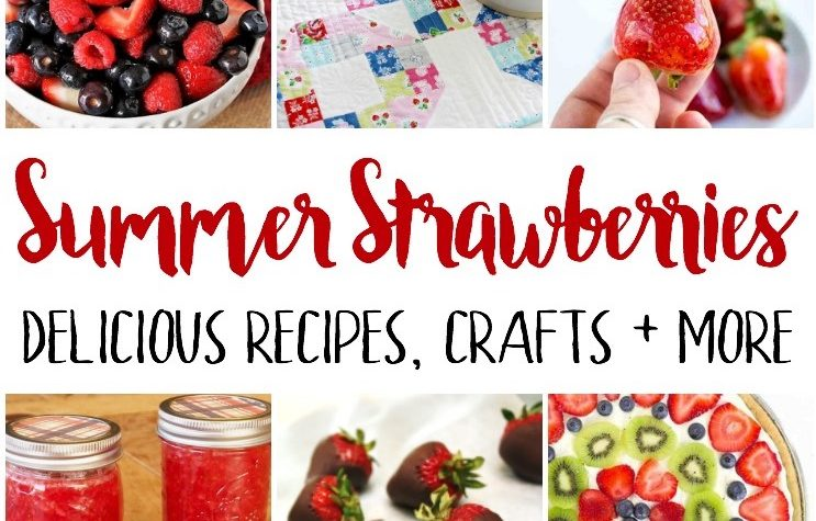 awesome strawberry recipes and crafts
