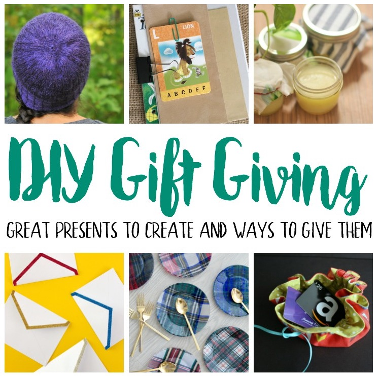 DIY Gift Giving Tutorials and Ideas