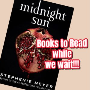 Books to read while waiting for Midnight Sun by Stephanie Meyer