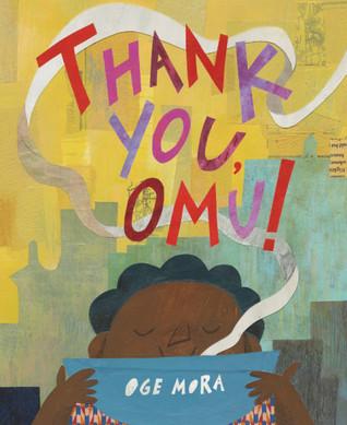 Thank You, Omu! by Oge Mora