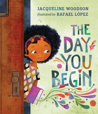 The Day You Begin by Jacquline Woodson
